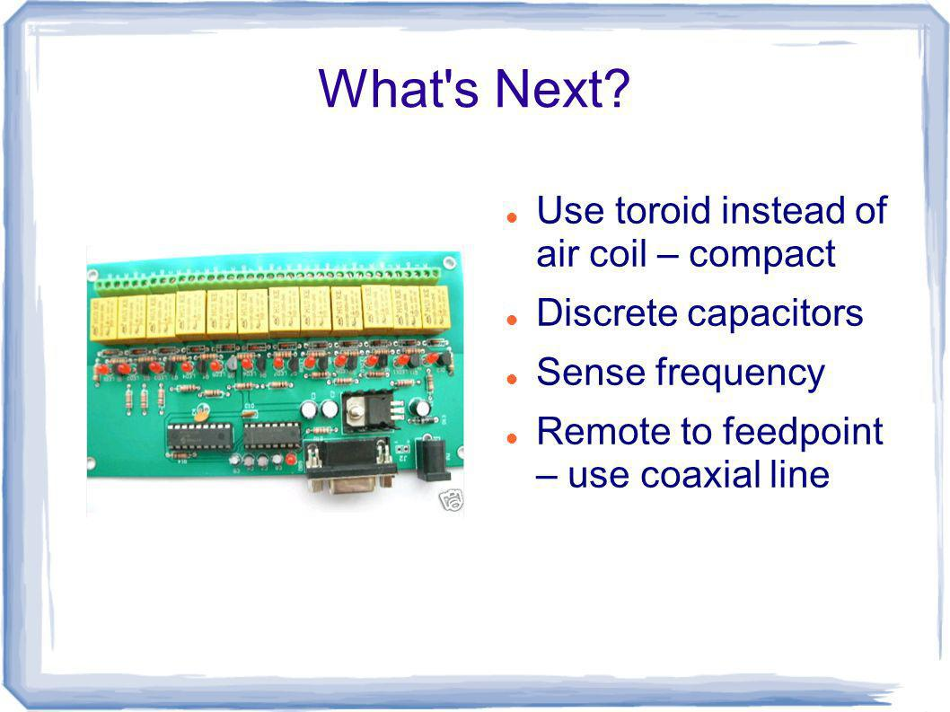 What s Next Use toroid instead of air coil – compact