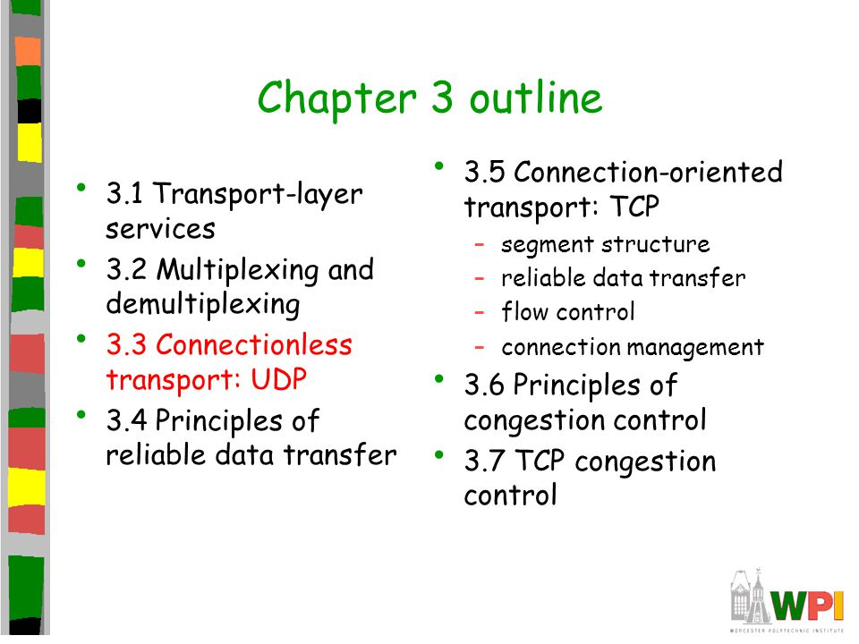 Chapter 3 outline 3.5 Connection-oriented transport: TCP
