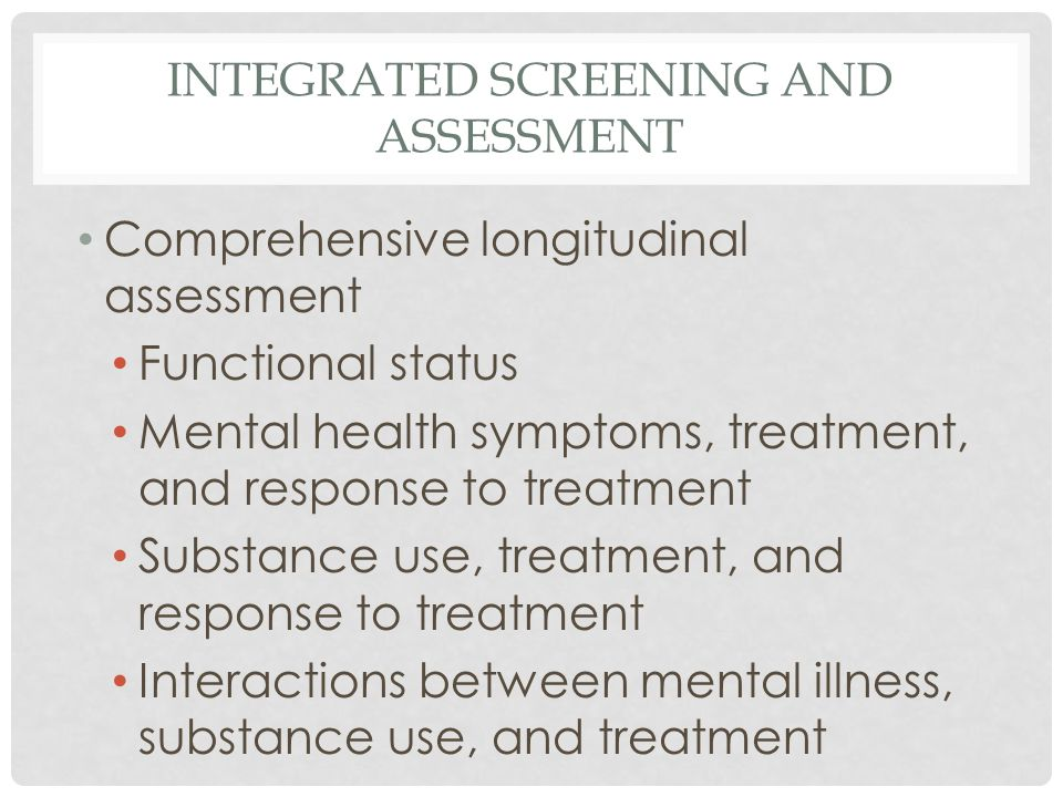 INTEGRATED SCREENING AND ASSESSMENT
