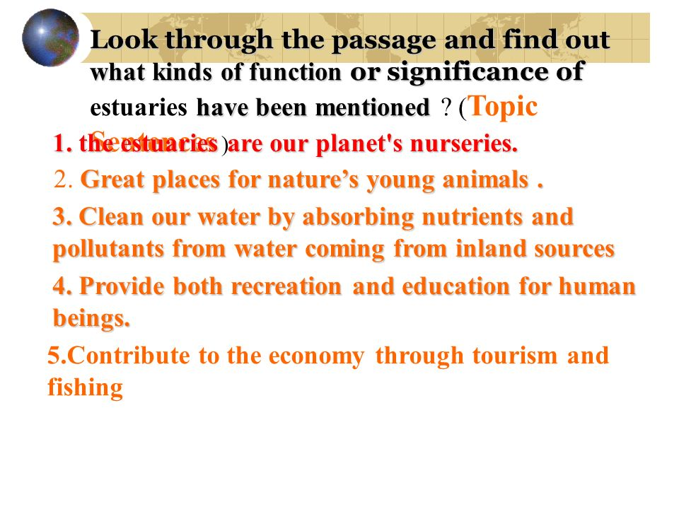 1. the estuaries are our planet s nurseries.