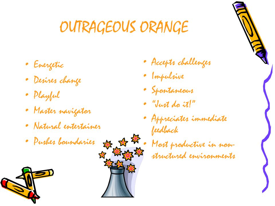 OUTRAGEOUS ORANGE Energetic Desires change Accepts challenges