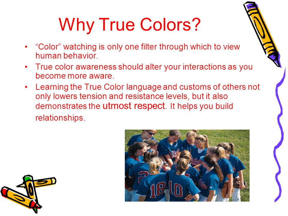 Why True Colors Color watching is only one filter through which to view human behavior.