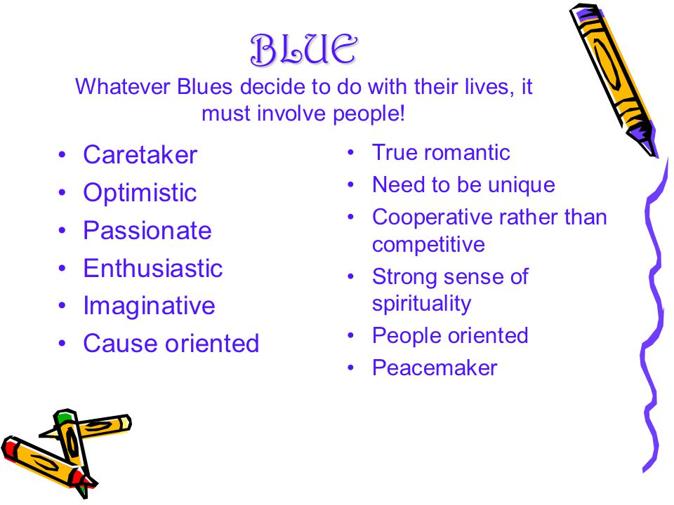 BLUE Whatever Blues decide to do with their lives, it must involve people!