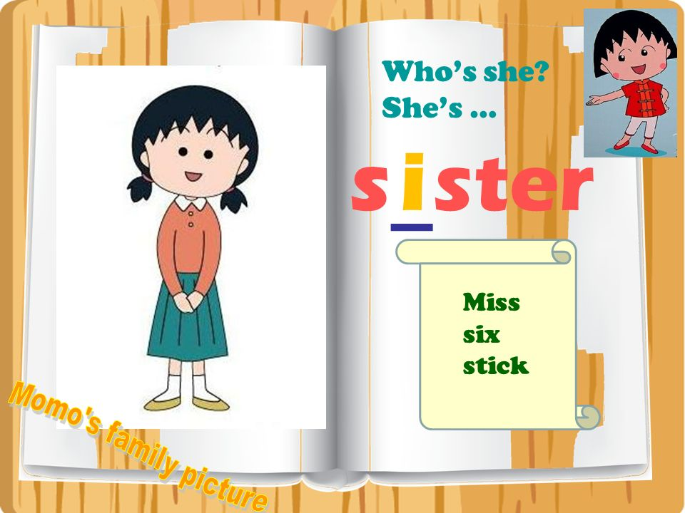 Who's she She's … s_ster i Miss six stick Momo s family picture