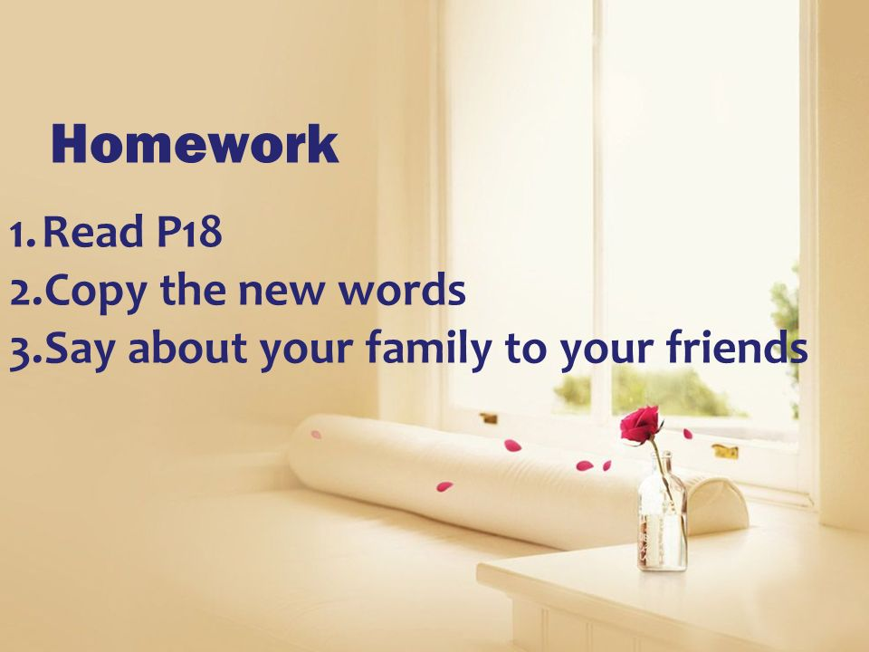 Homework Read P18 Copy the new words