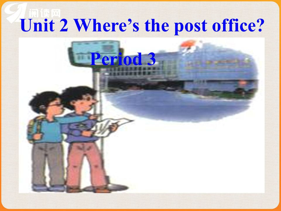 Unit 2 Where's the post office