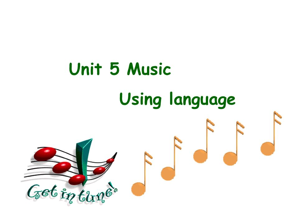 Unit 5 Music Using language