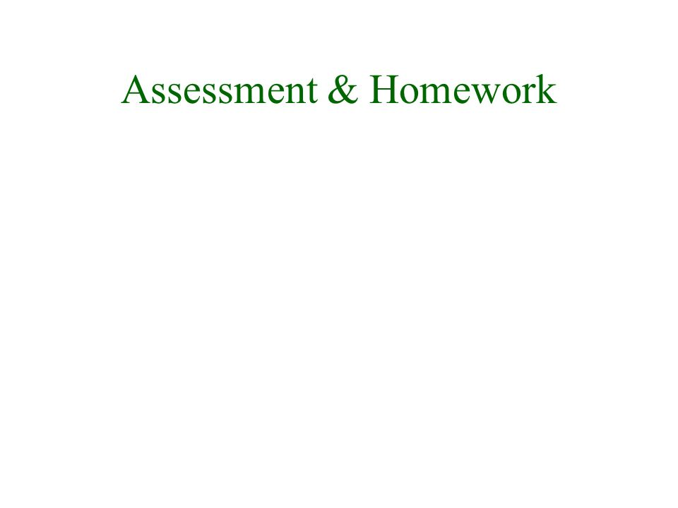 Assessment & Homework