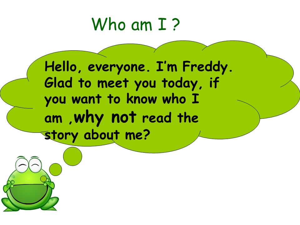 Who am I . Hello, everyone. I'm Freddy.