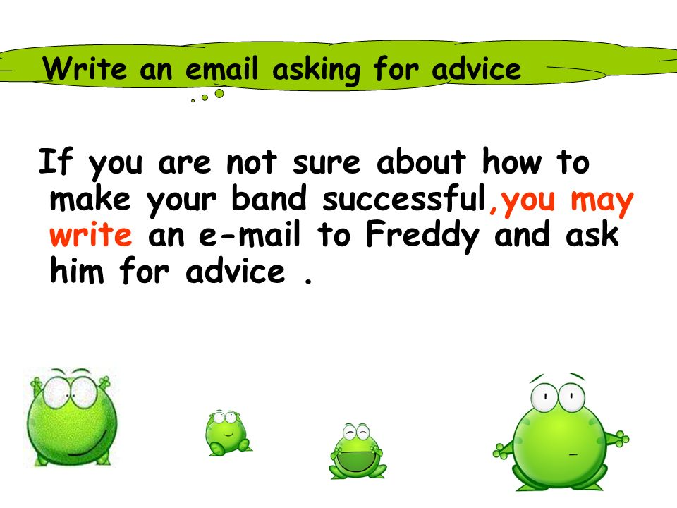 Write an email asking for advice