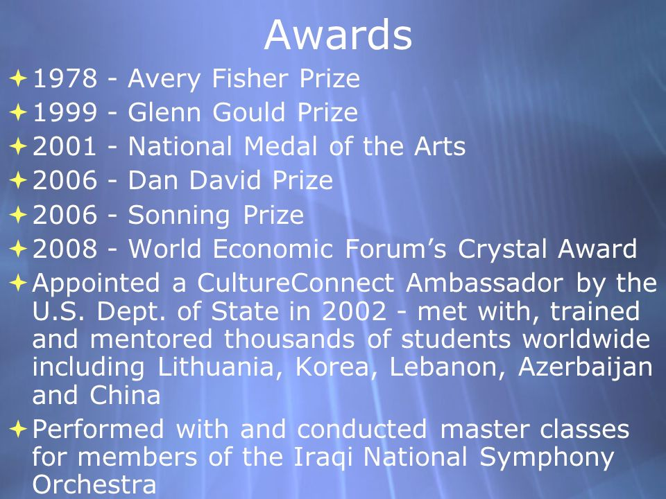 Awards 1978 - Avery Fisher Prize 1999 - Glenn Gould Prize