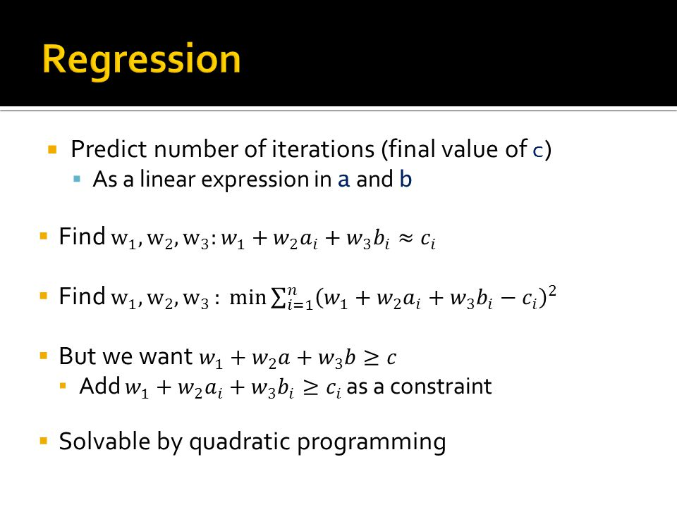 Regression Predict number of iterations (final value of c)