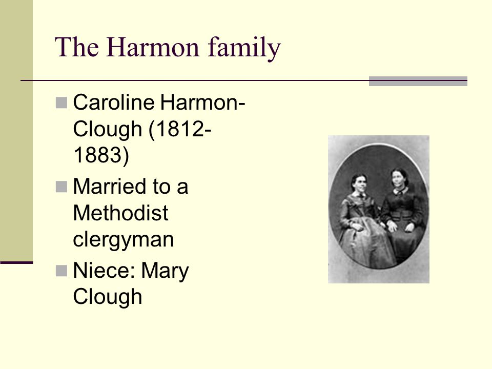 The Harmon family Caroline Harmon-Clough (1812-1883)