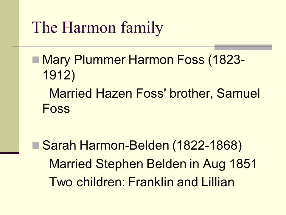 The Harmon family Mary Plummer Harmon Foss (1823-1912)