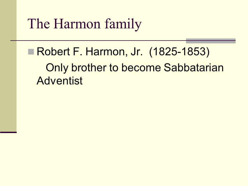 The Harmon family Robert F. Harmon, Jr. (1825-1853)