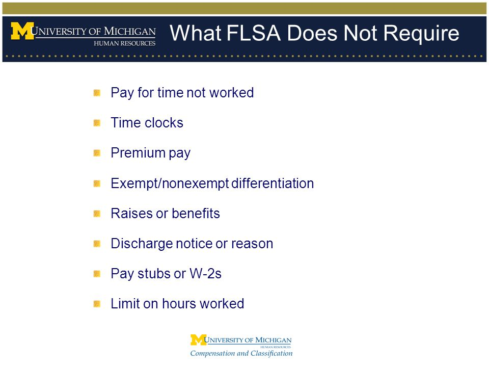 What FLSA Does Not Require