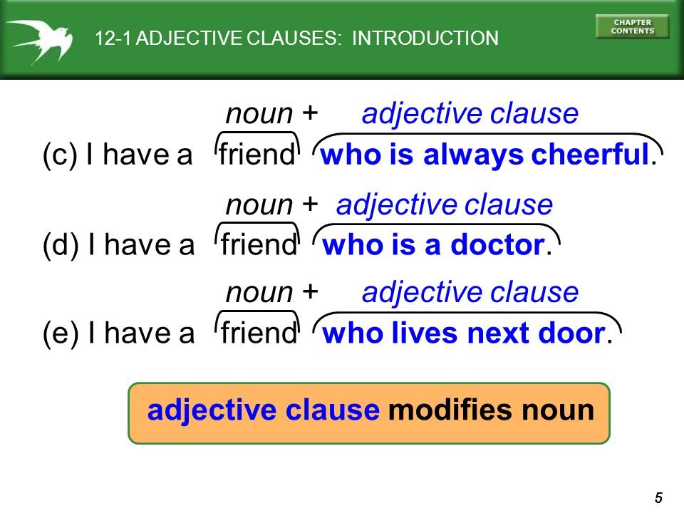 noun + adjective clause (c) I have a friend who is always cheerful.