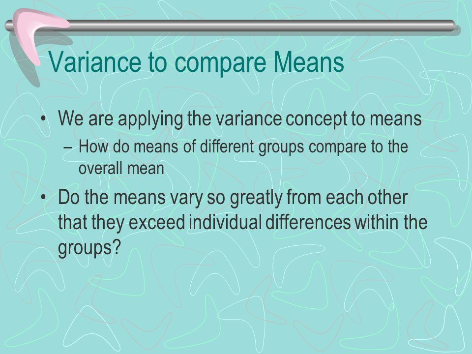 Variance to compare Means