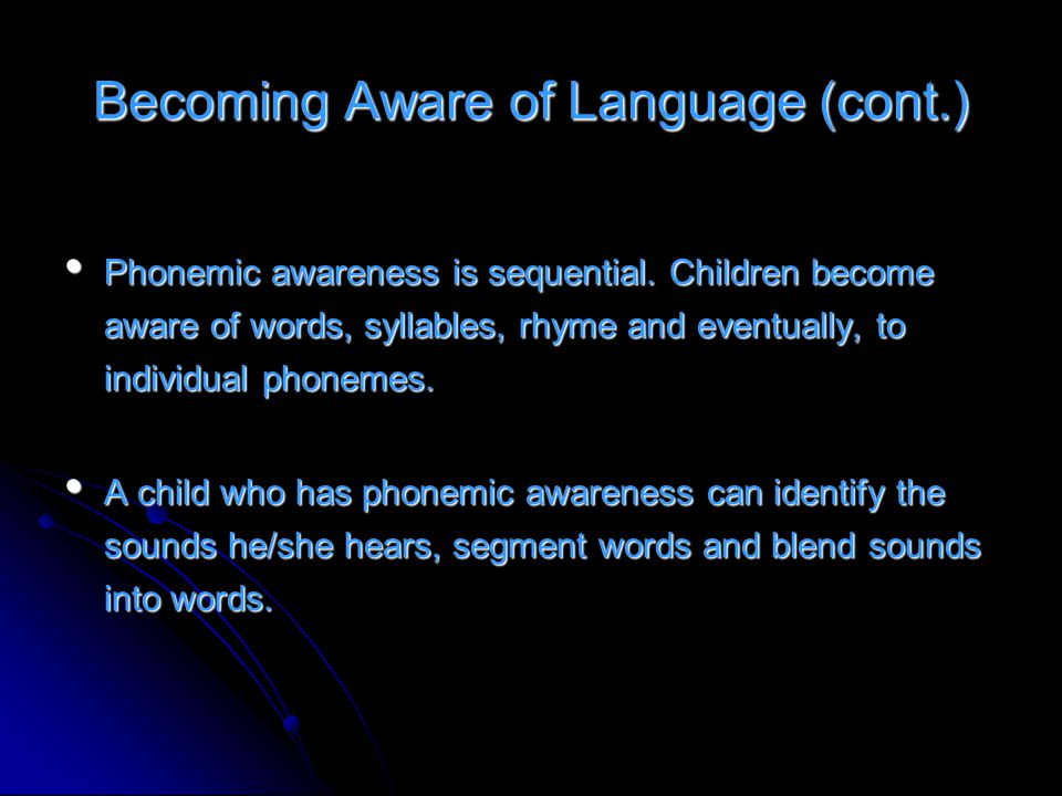 Becoming Aware of Language (cont.)