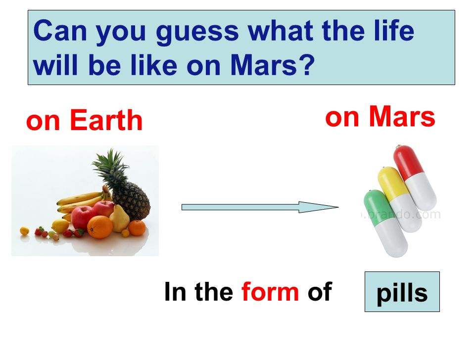 Can you guess what the life will be like on Mars