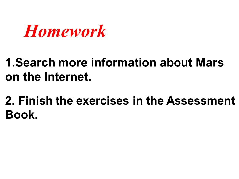 Homework Search more information about Mars on the Internet.