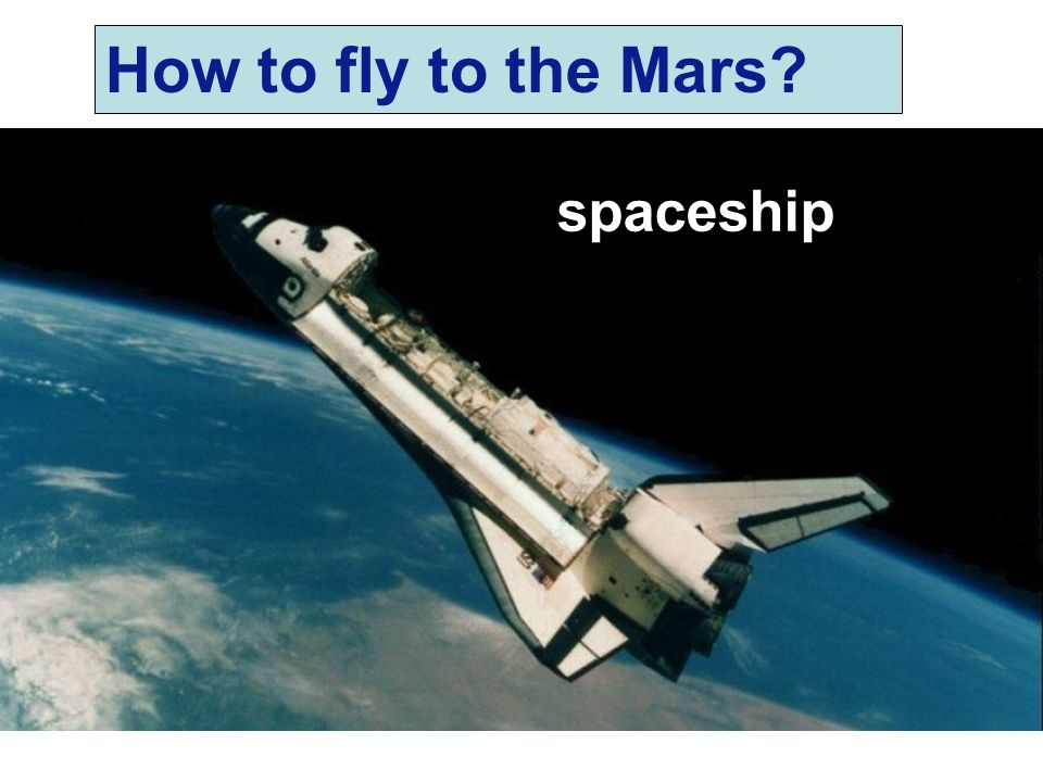 How to fly to the Mars spaceship