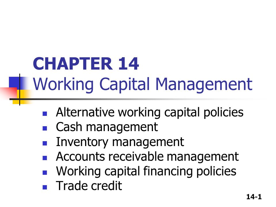 CHAPTER 14 Working Capital Management