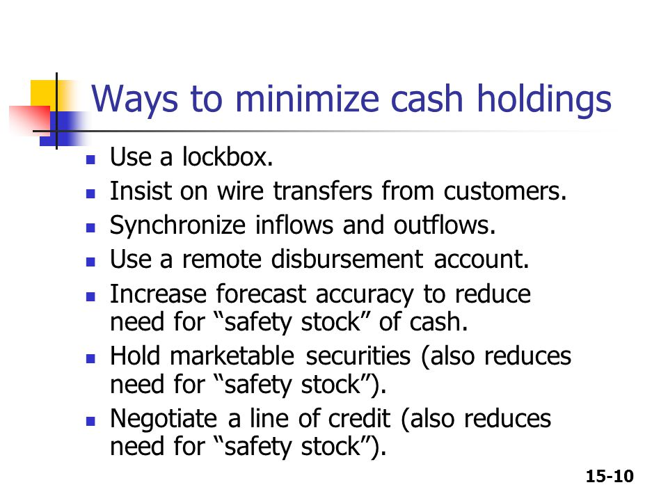 Ways to minimize cash holdings
