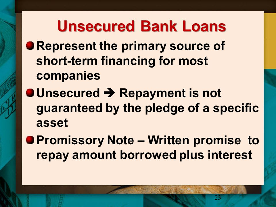 Unsecured Bank Loans Represent the primary source of short-term financing for most companies.