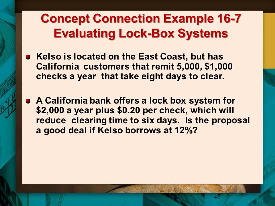Concept Connection Example 16-7 Evaluating Lock-Box Systems