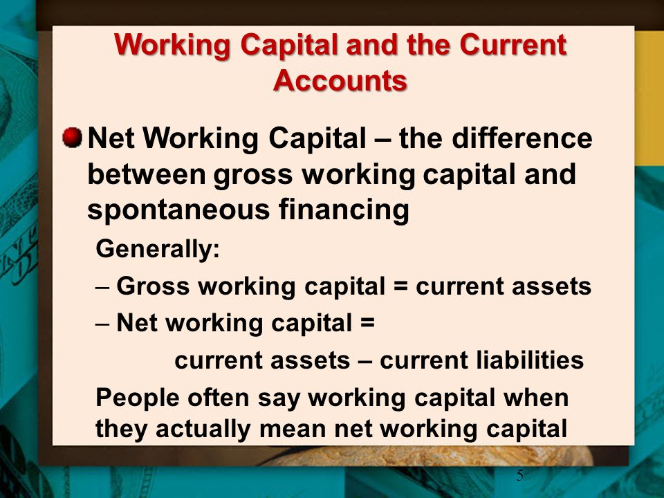 Working Capital and the Current Accounts