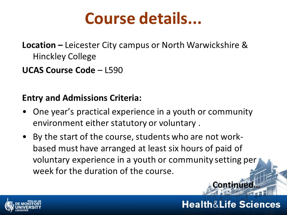 Course details... Location – Leicester City campus or North Warwickshire & Hinckley College. UCAS Course Code – L590.