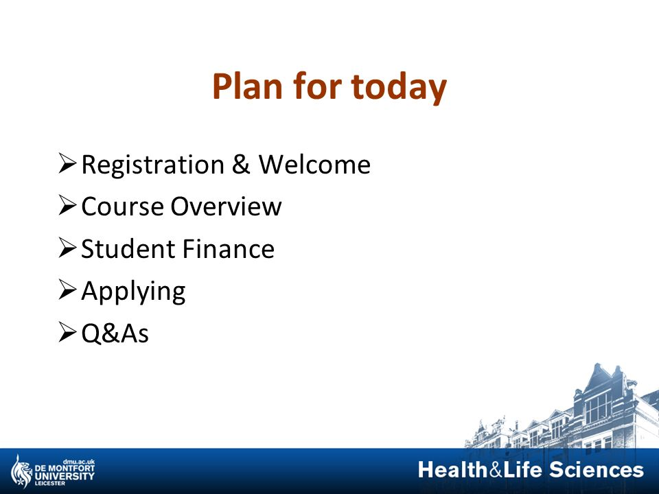 Plan for today Registration & Welcome Course Overview Student Finance