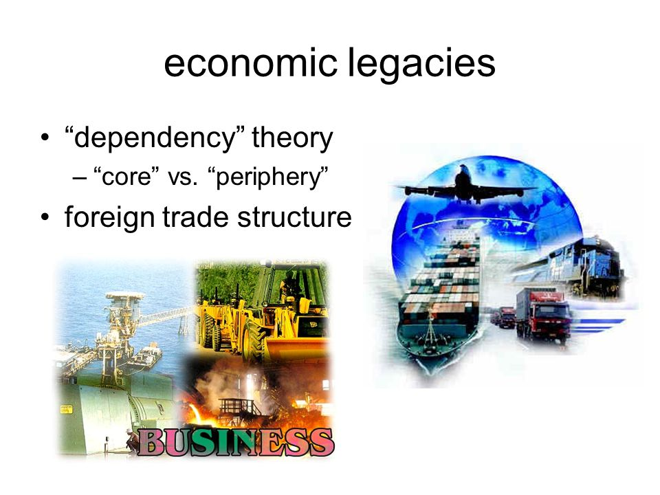 economic legacies dependency theory foreign trade structure