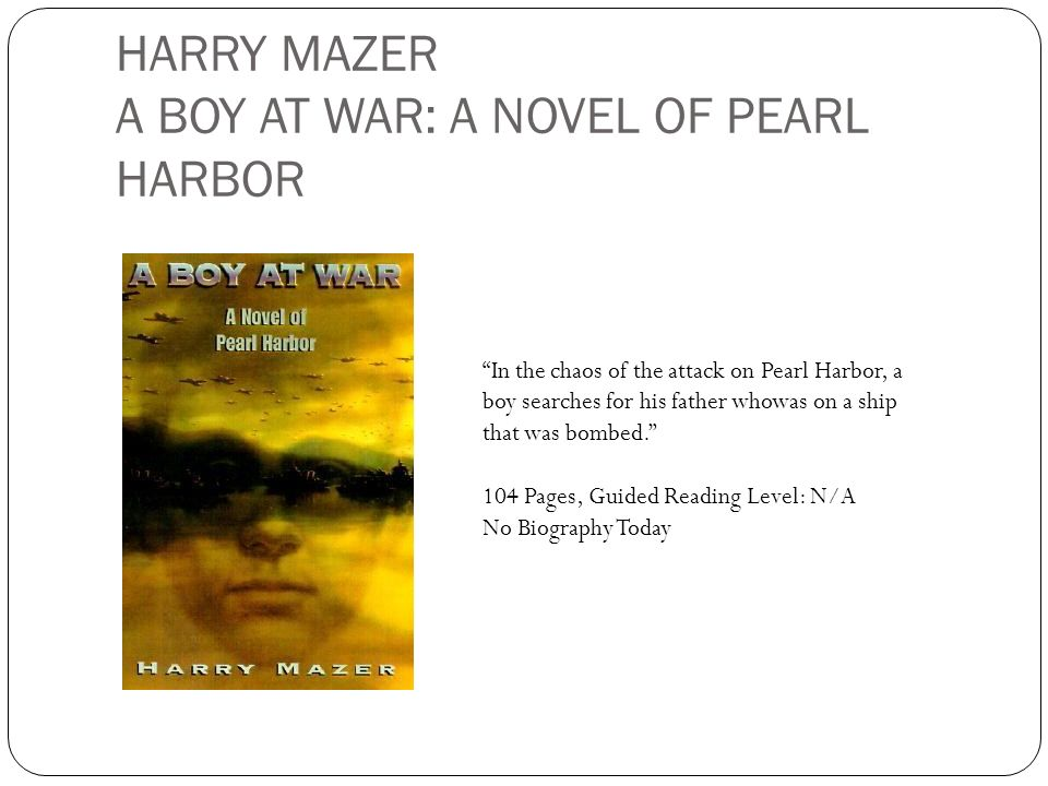 HARRY MAZER A BOY AT WAR: A NOVEL OF PEARL HARBOR