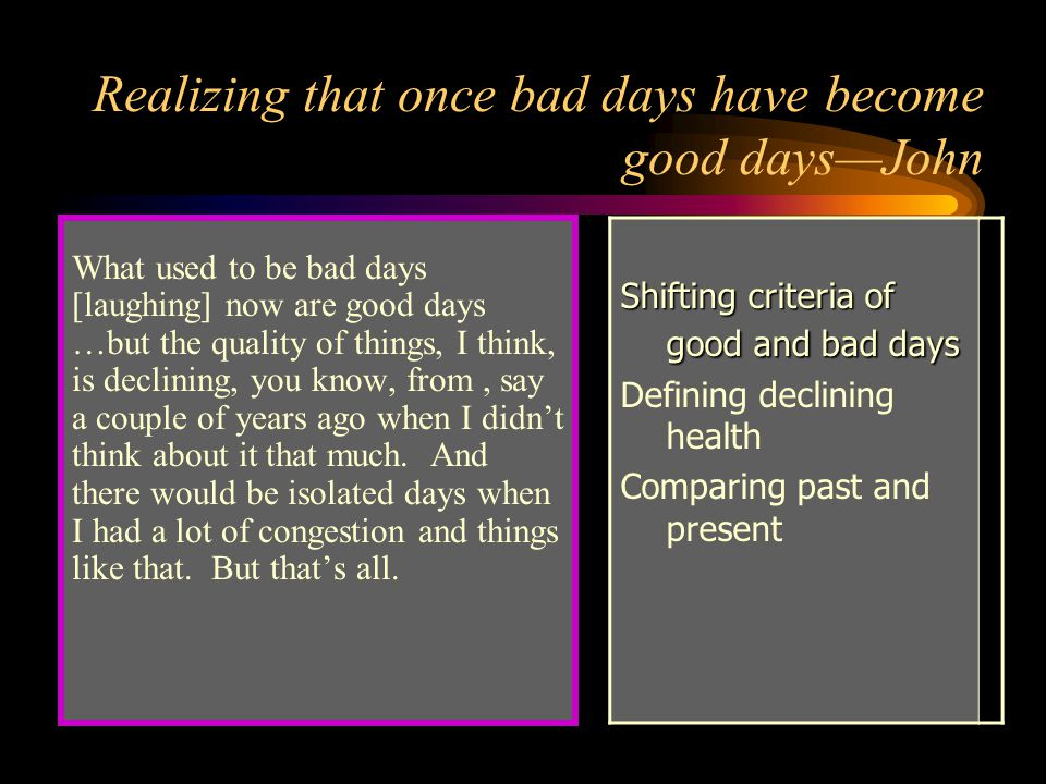 Realizing that once bad days have become good days—John
