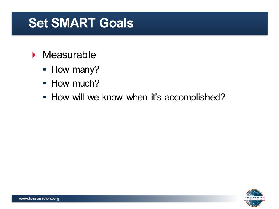 Set SMART Goals Measurable How many How much