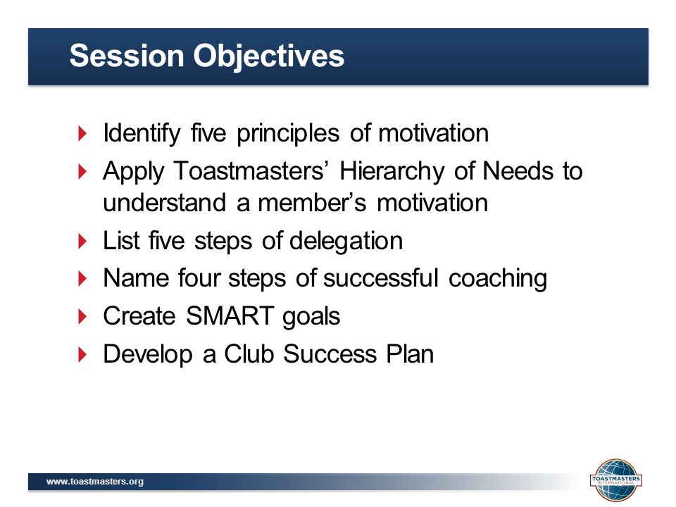 Session Objectives Identify five principles of motivation
