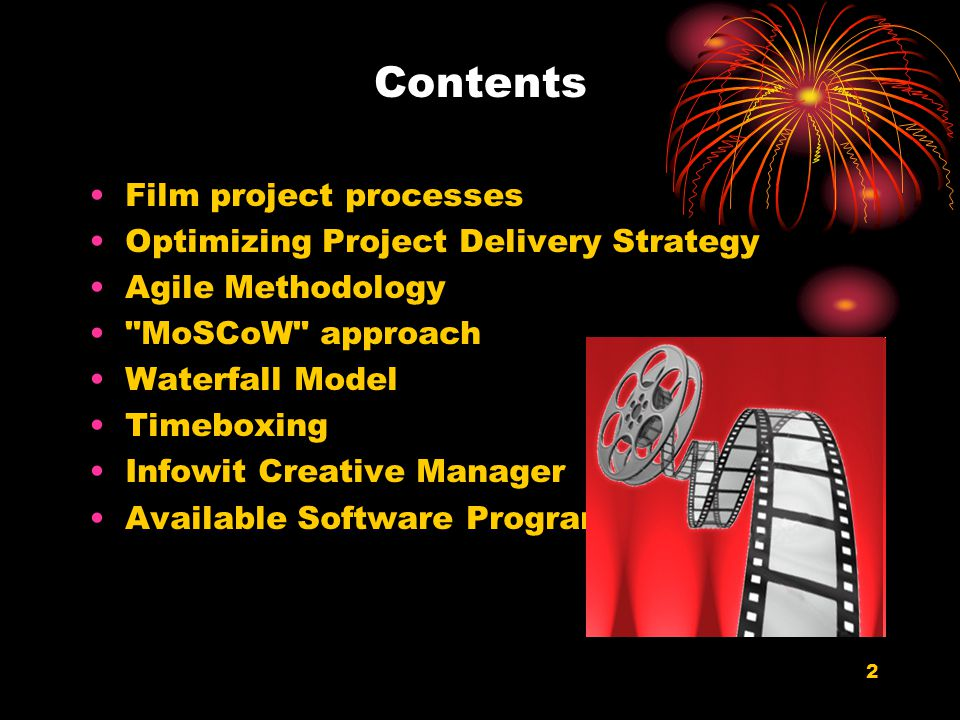 Contents Film project processes Optimizing Project Delivery Strategy