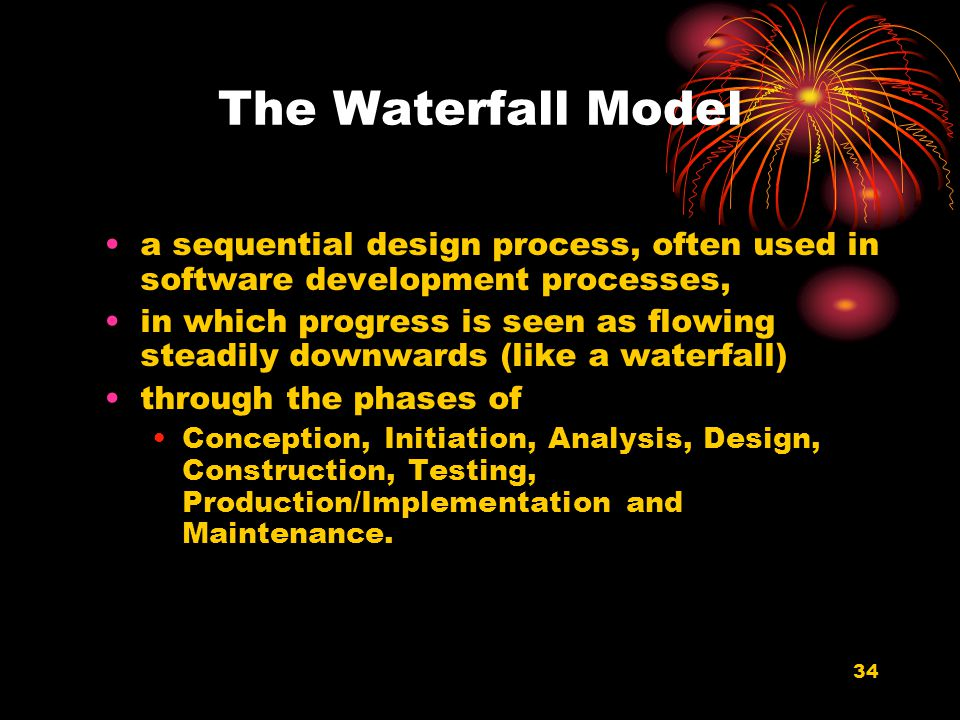 The Waterfall Model a sequential design process, often used in software development processes,