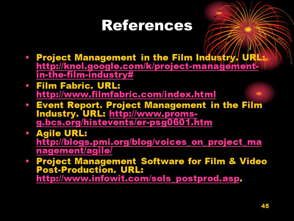 References Project Management in the Film Industry. URL: http://knol.google.com/k/project-management-in-the-film-industry#