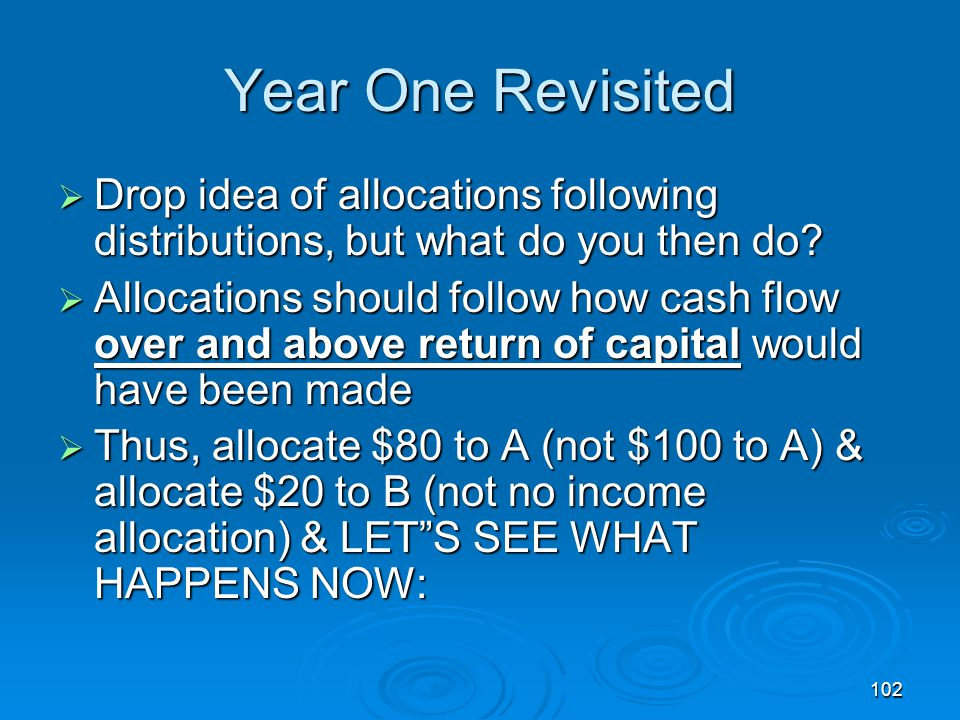 Year One Revisited Drop idea of allocations following distributions, but what do you then do
