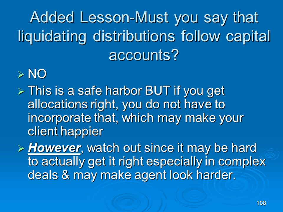 Added Lesson-Must you say that liquidating distributions follow capital accounts