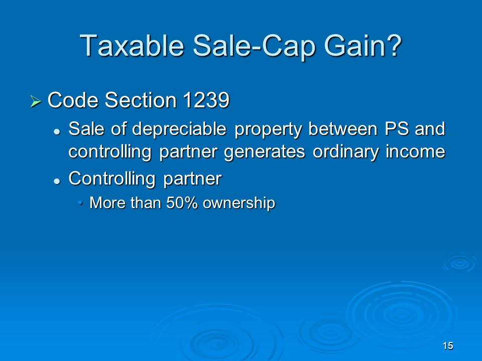 Taxable Sale-Cap Gain Code Section 1239