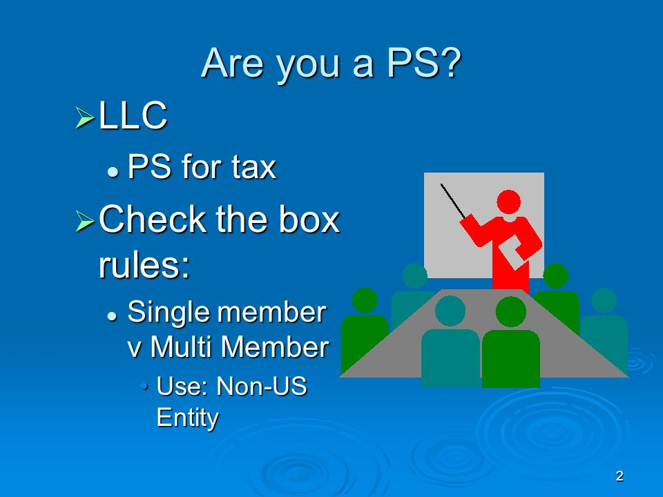Are you a PS LLC Check the box rules: PS for tax