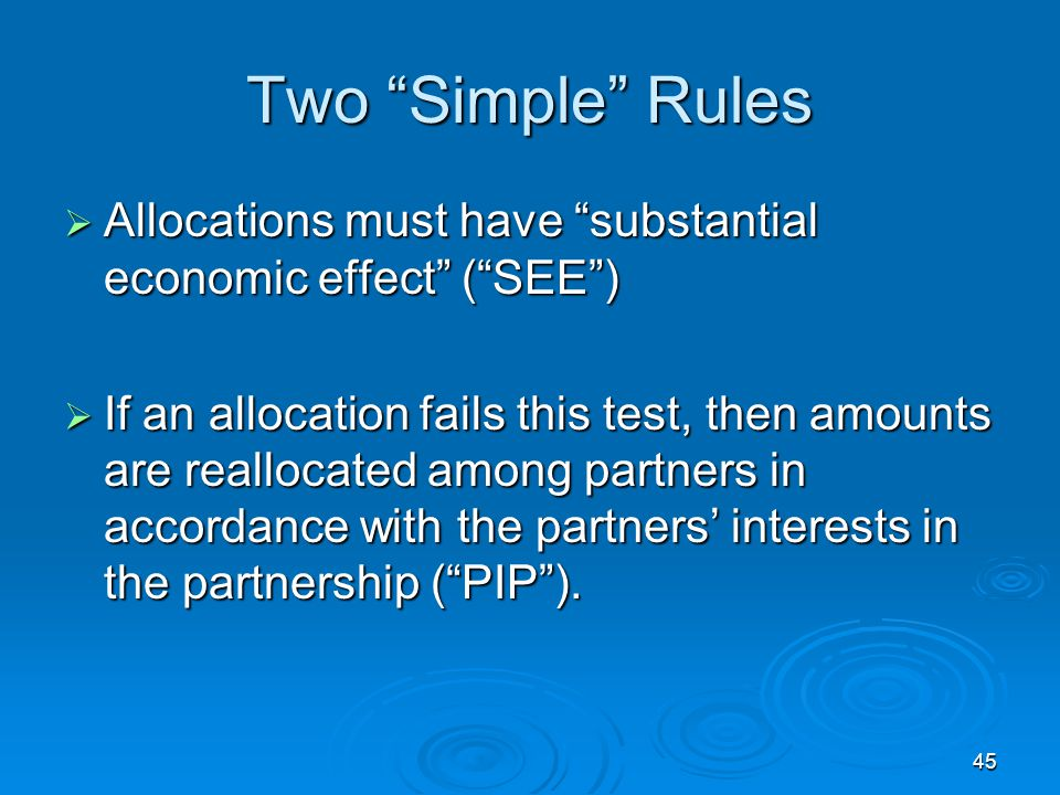 Two Simple Rules Allocations must have substantial economic effect ( SEE )