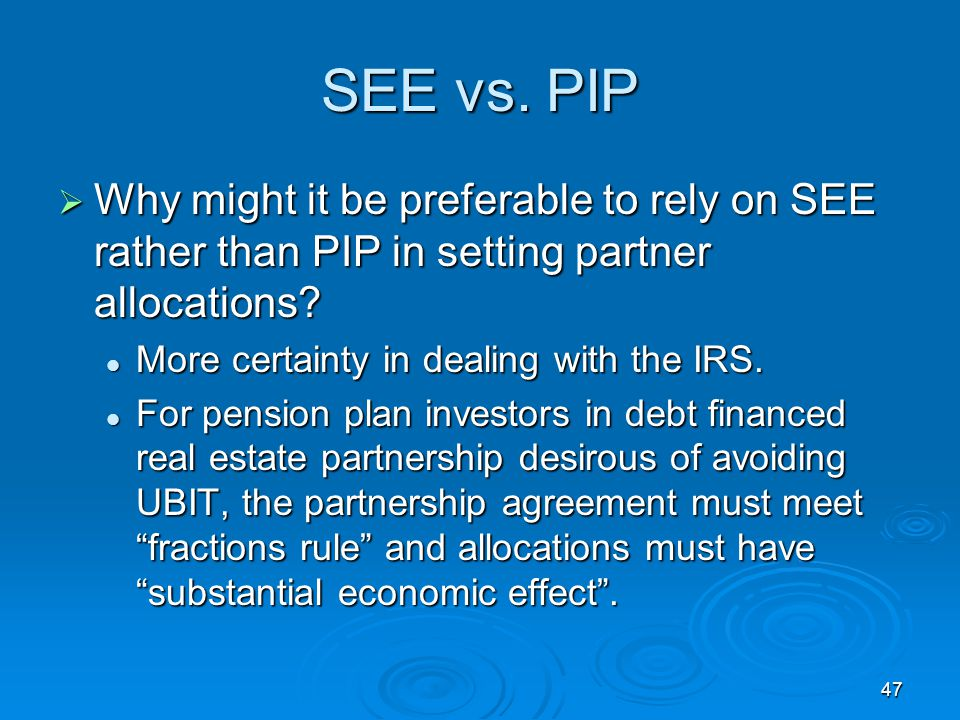 SEE vs. PIP Why might it be preferable to rely on SEE rather than PIP in setting partner allocations