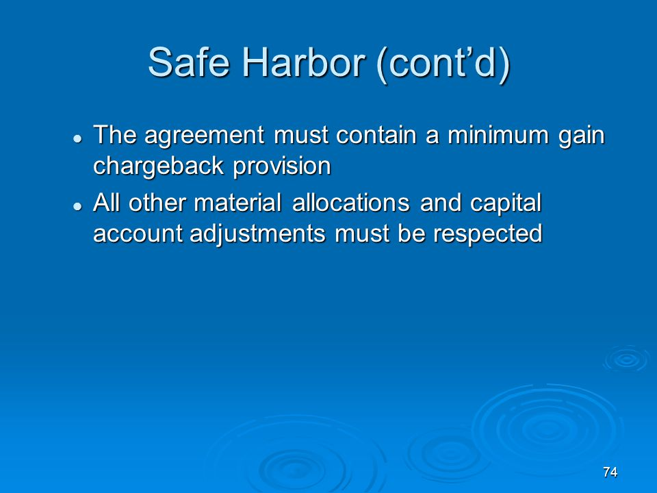 Safe Harbor (cont'd) The agreement must contain a minimum gain chargeback provision.