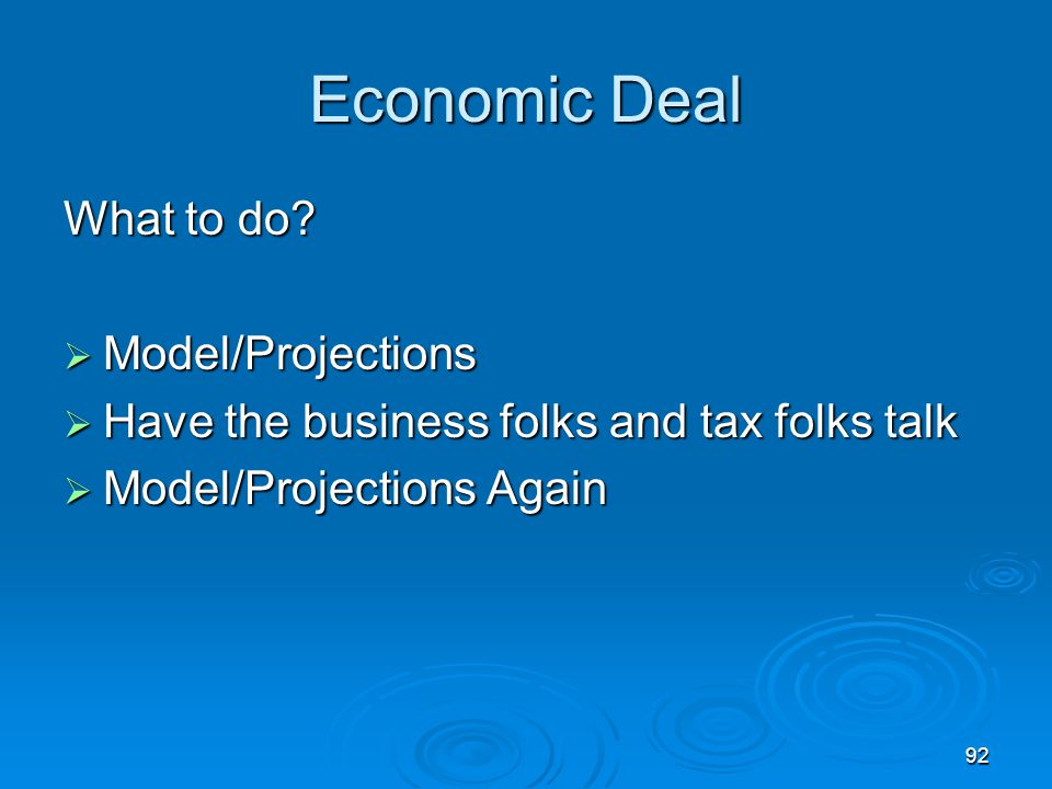 Economic Deal What to do Model/Projections