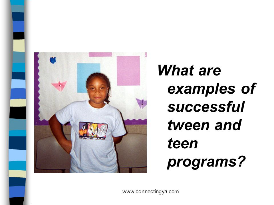 What are examples of successful tween and teen programs